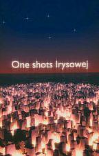 One Shots Irysa by Irysowa