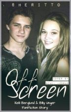 Off Screen (Kelli Berglund and Billy Unger Fanfic) by sheri2o