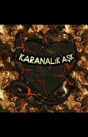Karanlık AŞK by bahar127ss