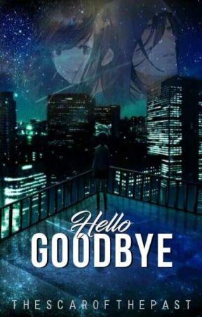 Hello Goodbye by TheScarOfThePast