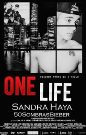 One Life. {2T IW}[Justin Bieber y tú](Sin editar) by 50sombrasBieber