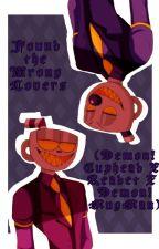 You Found The Wrong Lovers (Demon CupHead X Reader X Demon MugMan) by AshyTheTrashy