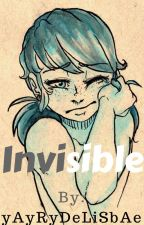 Invisible (Completed)✔ by Ujishua