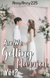 Are We Getting Married Yet? cover
