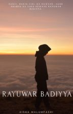 RAYUWAR BADIYYA ✅  by Aishatuh_M