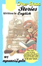 ENGLISH ONE-SHOT STORIES by mynameislynlee