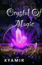 CRYSTAL OF MAGIC by Kyamir