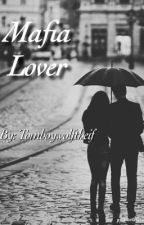 Mafia Lover by Tomboywolfthief