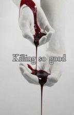 Killing so good by CharlieJinnie