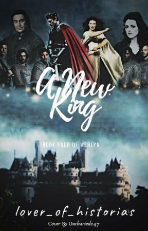 TO COME - A New King - Merlyn [4] by AThousandBooksUntold
