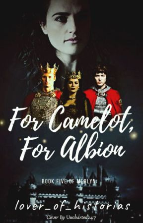 TO COME - For Camelot, For Albion - Merlyn [5] by AThousandBooksUntold