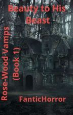 There's Vampires In Rosewood (Book 1) by HorrorRomancing