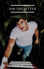 for the better.   grayson dolan ✔  by hobiscult