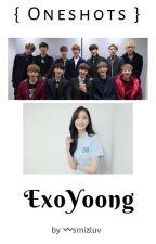 ExoYoong OneShots by smizluv