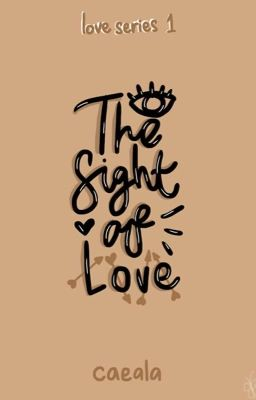 The sight of Love (LOVE SERIES #1)