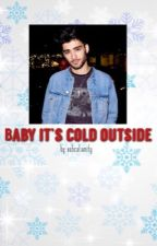 ✔️Baby it's cold outside ➳ zarry by xohcalamity