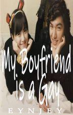 My Boyfriend is a Gay (Completed) by EynJey