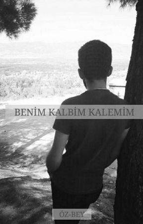 BENİM KALBİM KALEMİM by ozbeyinblogu