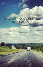 EL CAMINO A CRISTO (RESUMEN) by MariethMolano