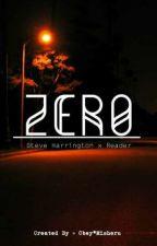 ZERO » Steve Harrington X Reader *Book 1* by pemish