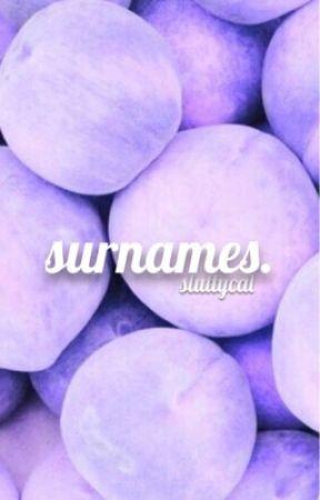surnames.  by sluttycal