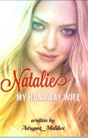 NATALIE: My Runaway Wife by QueenGoddessAdry