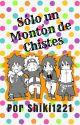 Sólo un Montón de Chistes by Shiki1221