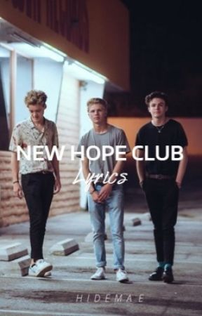 New Hope Club Lyrics by hidemae