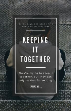Keeping it Together by samaxwell