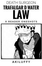 TRAFALGAR LAW X READER ONESHOTS by Akiluffy