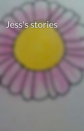 Jess's stories by NiDawn6