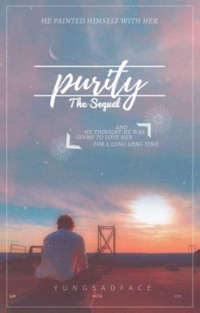 Purity | The Sequel✔️ by wevemet1000times