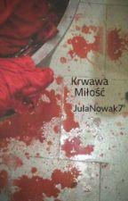 Krwawa Miłość by JulaNowak7