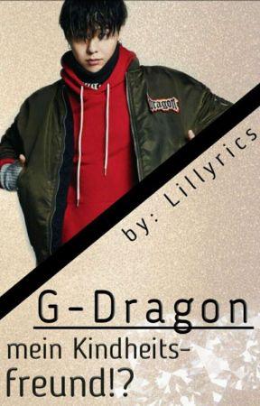 G-Dragon mein Kindheitsfreund!? by Lillyrics