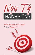 [BHTT - Edited] Ngự Tỷ Hành Động   Mạch Thượng Hoa Angel bởi gaasunoo