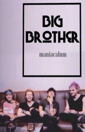 big brother // 5sos au [DISCONTINUED]  by cherrymalum