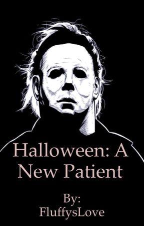 Halloween: A new patient (Michael Myers x oc)  by FluffysLove