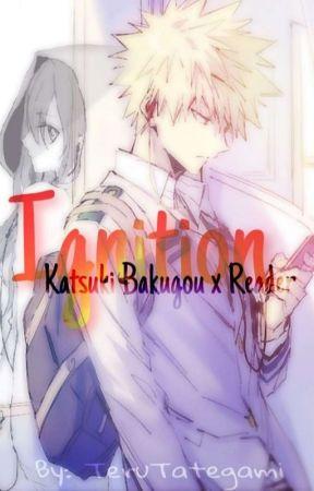 Ignition: Katsuki Bakugou x Reader by TeruTategami