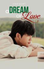 a dream of love ; got7 (jaebum + jinyoung) by saequel