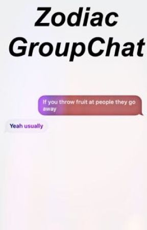 Zodiac GroupChat  by BoredSoLetsWrite