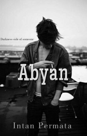 Abyan [Completed] ✔ by Intanpermataa24