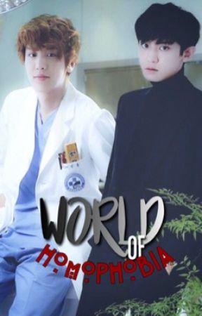 World Of HOMOPHOBIA (BaekYeol) by baekyeolist_exol