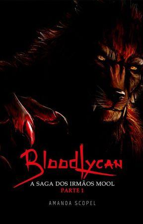 BloodLycan - A Saga dos irmãos Mool - Parte 1 by AmandaScopel