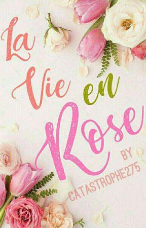 La Vie En Rose  by _celestial__dreams_