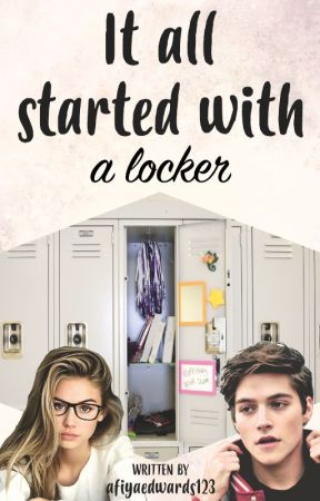 It All Started With A Locker (Available on Dreame) by afiyaedwards123