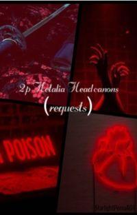 2p Hetalia Headcanons (requests) cover