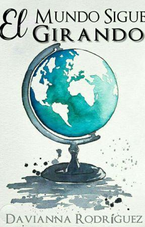 El mundo sigue girando© by DaviannaRodri