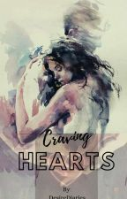 Craving Hearts(COMPLETED) by desirediaries