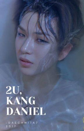 [C] 2U | Kang Daniel by -daechwita7