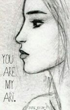 You are my art. by Spring_Blossom_PR